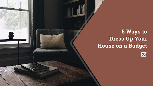 HomeKeepr | 5 Ways to Dress Up Your House on a Budget