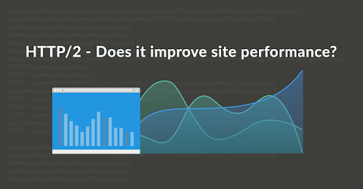 Does using HTTP/2 improve site performance?