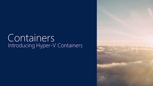 Introducing Hyper-V Containers (Channel 9)