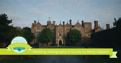 Elegant Wedding Videographer in Surrey ? Minty Slippers