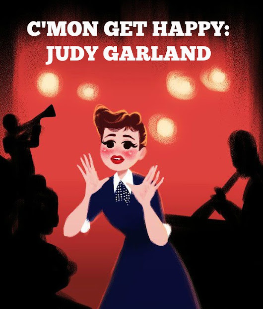 C'MON GET HAPPY: A Judy Garland Tribute