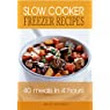 Slow Cooker Freezer Recipes: 40 Meals in 4 Hours (Freezer Meals ...