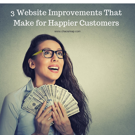 3 Website Improvements That Make Happier Customers And Better E-Commerce