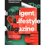The Intelligent Lifestyle Magazine: Smart Editorial Design, Ideas and Journalism [Book]