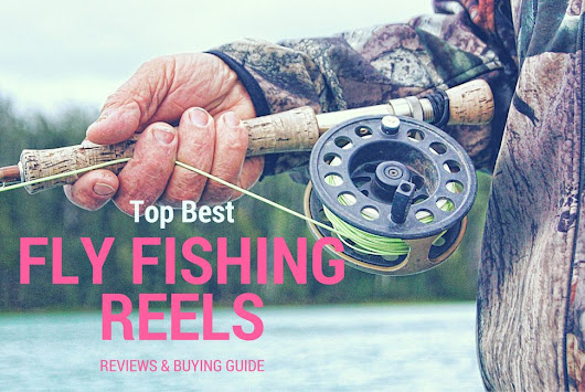 10 Best Fly Fishing Reels 2016 – Review and Buying Guide