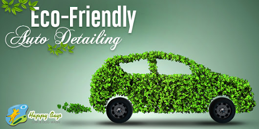 What Is Eco-Friendly Auto Detailing & Its Necessity?