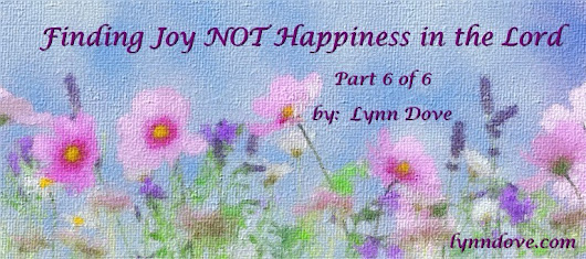 Finding Joy NOT Happiness in the Lord (6)