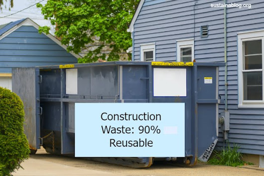 Construction Waste Is 90% Reusable/Recyclable