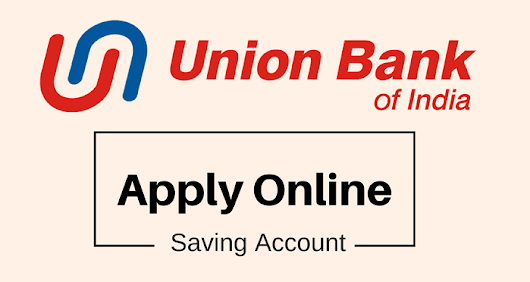 Apply Online - Union Bank Of India Saving Account - AllDigitalTricks