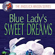 Daily Review: Blue Lady's Sweet Dreams by Stephany Tullis - Caleb and Linda Pirtle