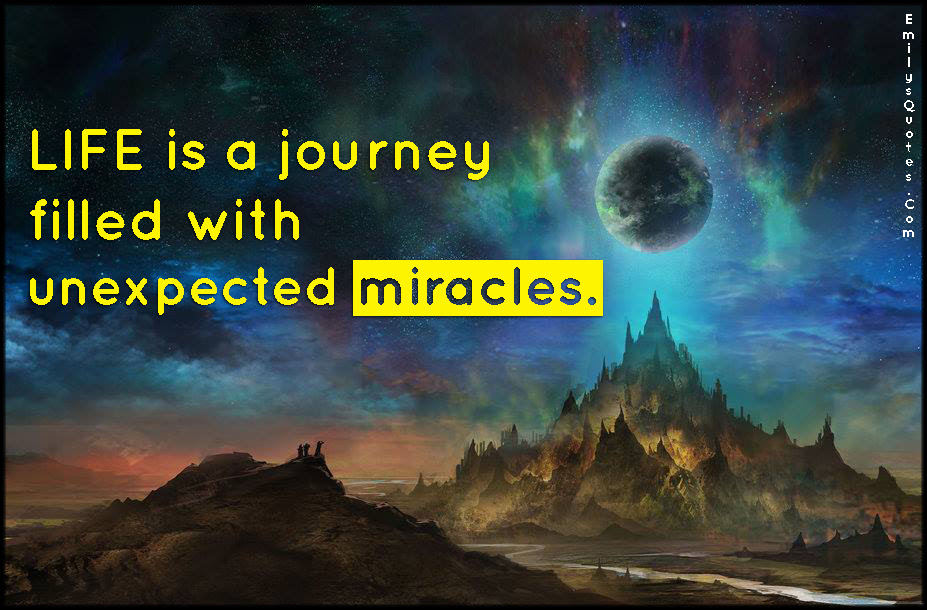 Life Is A Journey Filled With Unexpected Miracles Popular