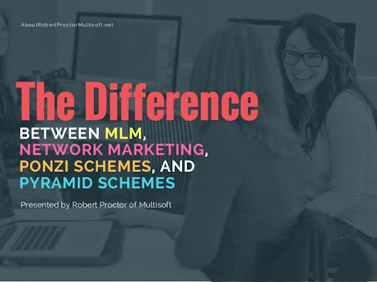 The Difference Between MLM, Network Marketing, Ponzi Schemes, and Pyr…