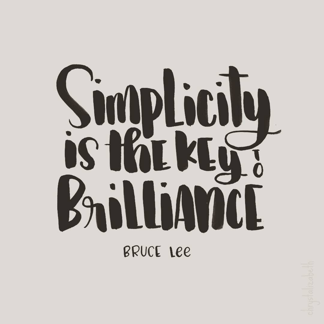 Simplicity is the key to brilliance. - Bruce Lee #simplicity #brilliance #brucelee #quote #quotes #brushtype #brushlettering #lettering #handlettering #handtype #typography #wisdom #inspiration #simple #brilliant