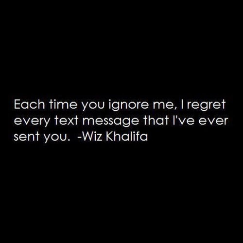 Quotes About Ignoring Texts 25 Quotes