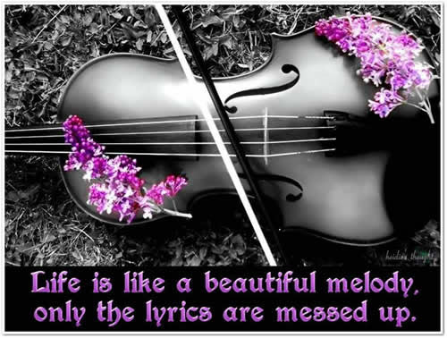 Life Is Like A Beautiful Melody Inspirational Quotes Pictures Motivational Thoughts Reaching Out Touching Hearts