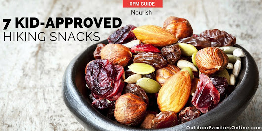 Hiking Snack Attack: 7 Healthy Kid-Approved Trail Snacks