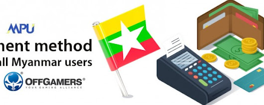 New Payment Method Available to Myanmar Customers
