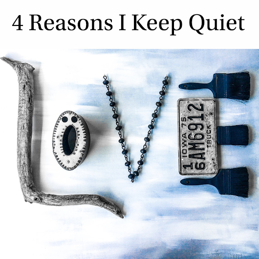Four reasons I keep quiet | bluwyatt