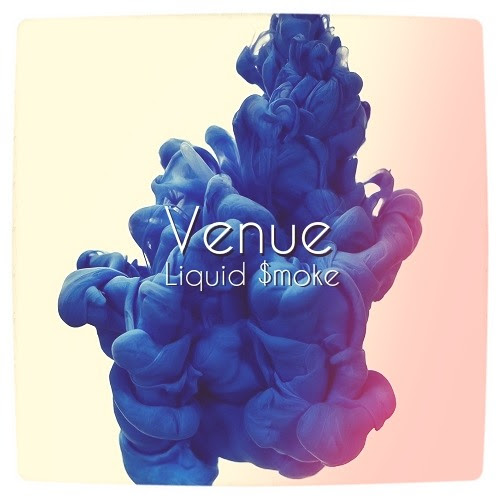 """Venue"" - by Liquid $moke by Liquid $moke [Official]"