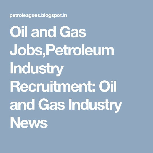 Oil and Gas Industry News on Pinterest