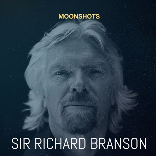 Richard Branson - The Virgin Group by Moonshots - Adventures in Innovation