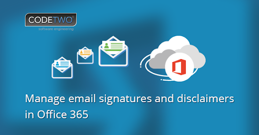 Office 365 email signature management software | CodeTwo