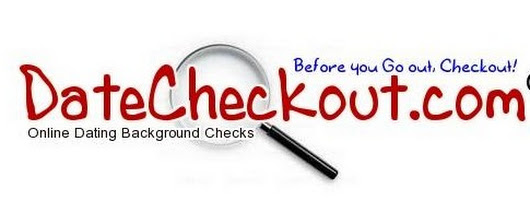 Online Dating Background Checks | DateCheckout.com Before you Go out, Checkout!