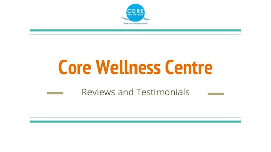 Core Wellness Centre, Toronto ON Reviews