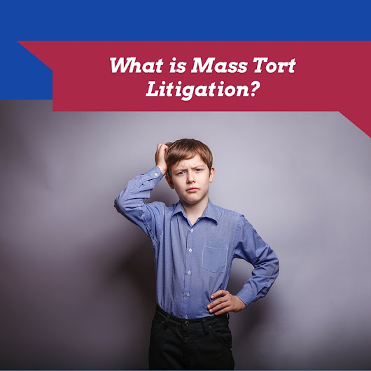 What is Mass Tort Litigation?