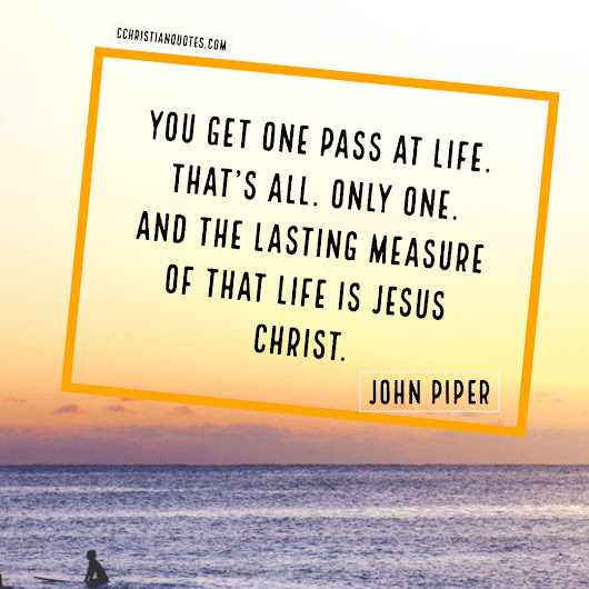 John Piper Quotes - Curated Christian Quotes