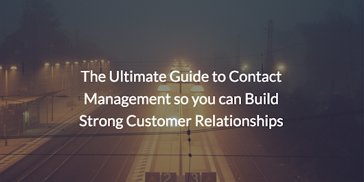 The Ultimate Guide to Contact Management