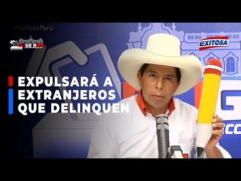 🔴🔵Pedro Castillo expulsará, si asume la presidencia, a extranjeros que d...
