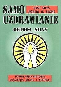 Okładka książki Samouzdrawianie metodą Silvy: Popularna metoda leczenia siebie i innych