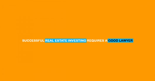 SUCCESSFUL REAL ESTATE INVESTING REQUIRES A GOOD LAWYER - Realty Times