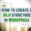 How To Create A Silo Structure In WordPress