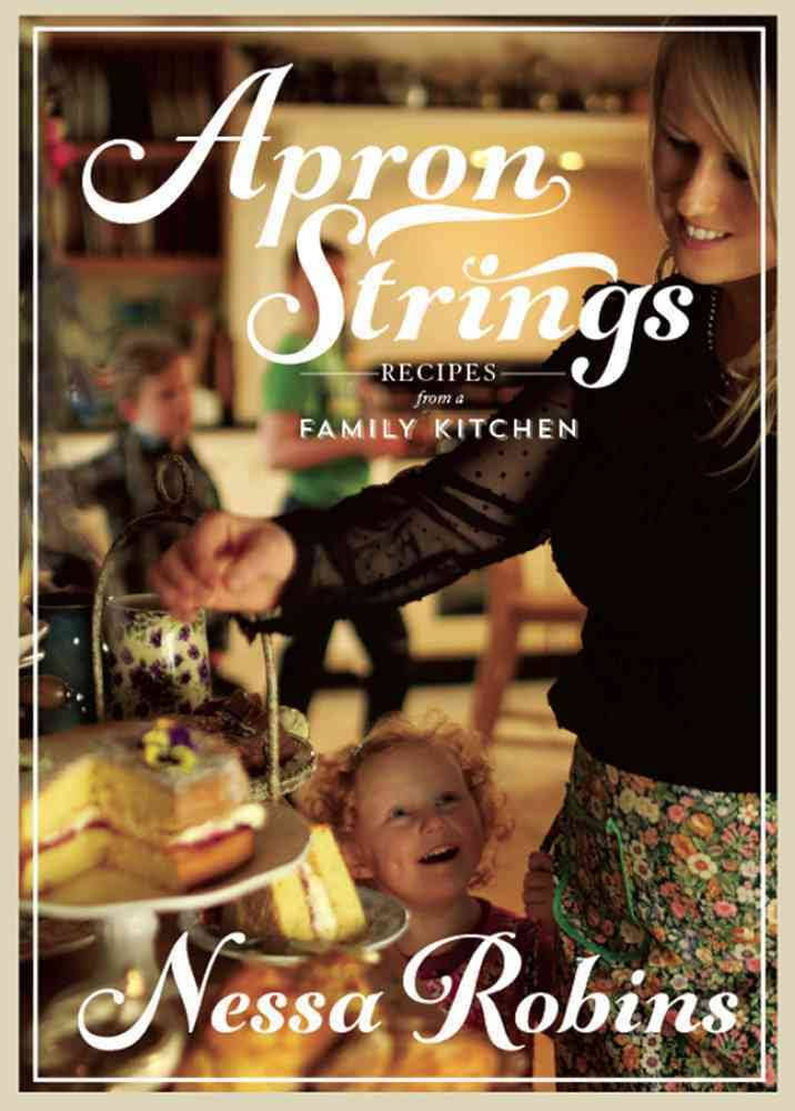 Apron Strings: Recipes From A Family Kitchen