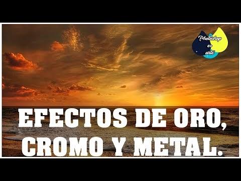 EFECTOS DE ORO, CHROMO, Y METAL CON PHOTOSHOP