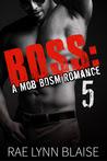 Boss: Volume 5: A Mob BDSM Romance
