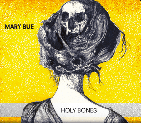 Holy Bones – Mary Bue (reviewed by Dave Franklin)