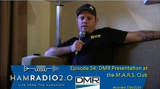 Episode 54: DMR Presentation at the M.A.R.S. Club in Texas - Ham Radio 2.0