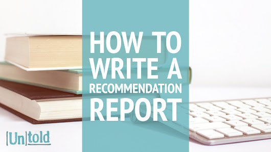 How to Write a Recommendation Report | Business Writing