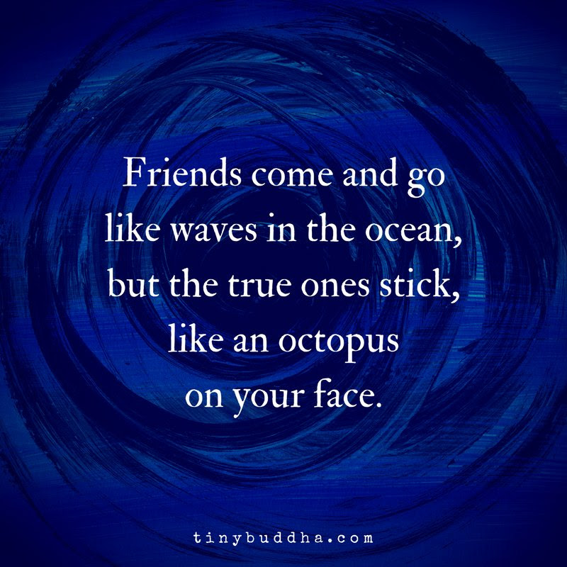 Friends Come And Go Like Waves In The Ocean But True Friends Stick