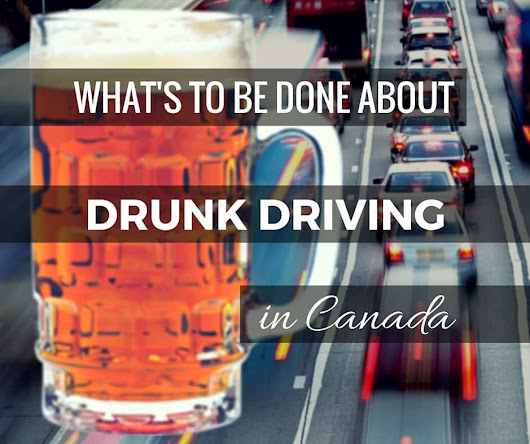 Can We End Drunk Driving in Canada? • Mark Hogan Law