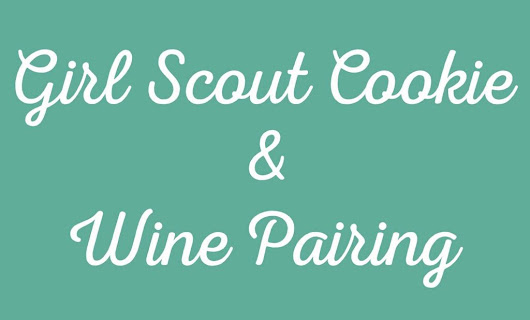 Girl Scout Cookies & Wine Pairings [Infographic]