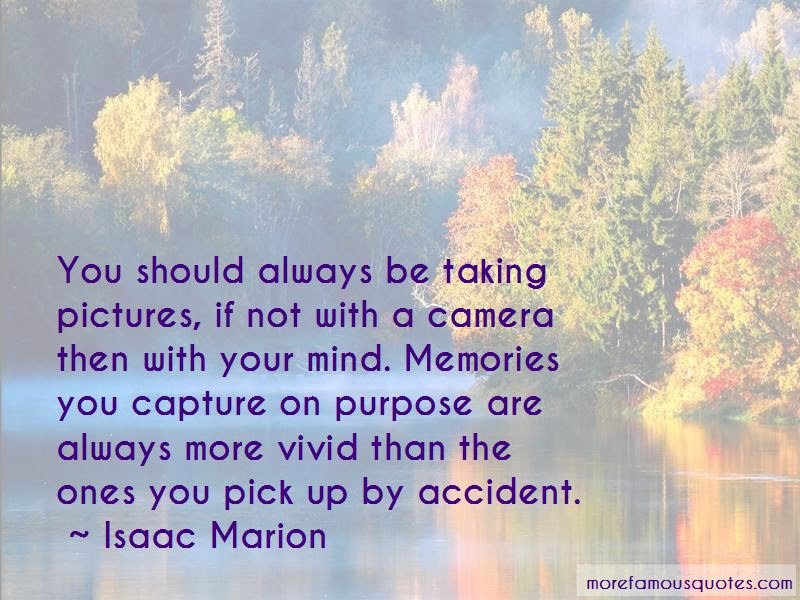 Capture Your Memories Quotes Top 1 Quotes About Capture Your