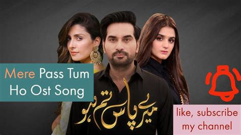 mere pass tum ho ost song youtube