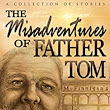 The Misadventures of Father Tom - Kindle edition by Squid McFinnigan. Literature & Fiction Kindle eBooks @ Amazon.com.