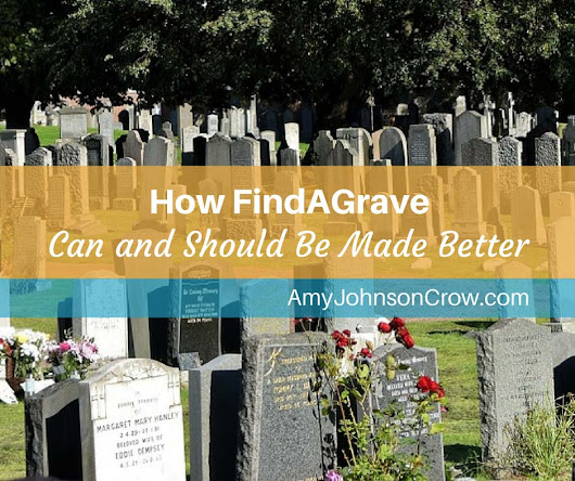 How FindAGrave Could – and Should – Be Made Better