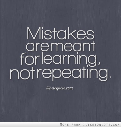 Mistakes Are Meant For Learning Not Repeating