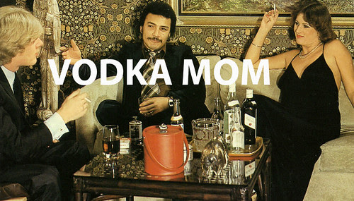 VODKA MOM